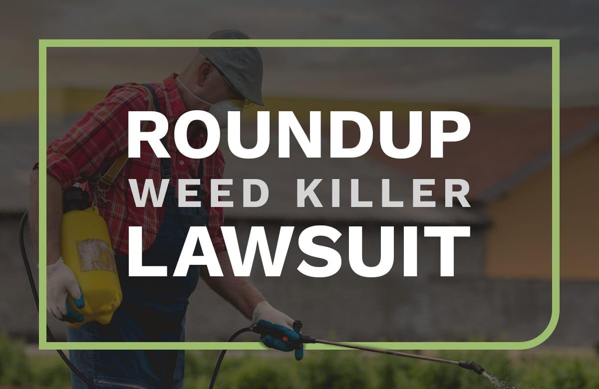 Roundup Weed Killer Lawsuit